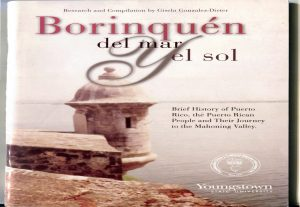 Borinquén del mar y el sol: Brief History of Puerto Rico, the Puerto Rican People and Their Journey to the Mahoning Valley by Gisela Gonzalez-Dieter